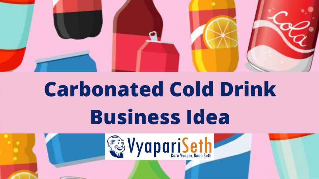 Carbonated Cold Drink Business Idea hindi